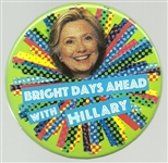 Bright Days Ahead With Hillary