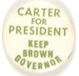 Carter for President, Keep Brown Governor
