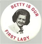 Betty is our First Lady