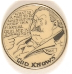 "Socialist Anti Taft ""God Knows"" Pin"
