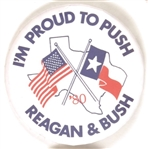 Proud to Push Reagan and Bush 1980 Texas Pin