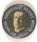 Wilson Progressive Policies Become Law
