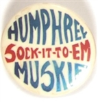 Sock it to Em Humphrey-Muskie