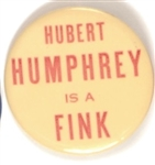 Hubert Humphrey is a Fink