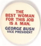 Bush VP Best Woman for the Job is a Man