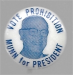 Munn for President Prohibition Party
