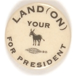 Land (on) Your Ass for President