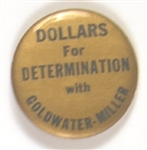 Dollars for Determination with Goldwater-Miller