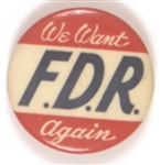 We Want FDR Again