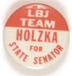 Team LBJ, Holzka for State Senator