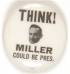 LBJ, Think! Miller Could be President