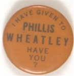 I Have Given to Phyllis Wheatley