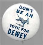Dont Be An Ass Vote for Dewey
