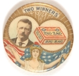 Theodore Roosevelt Zig-Zag Confections Two Winners Pinback