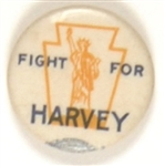 Fight for Harvey Rare Pennsylvania Liberty Party