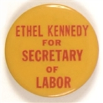 Ethel Kennedy for Secretary of Labor