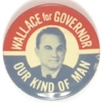 Wallace for Governor Our Kind of Man