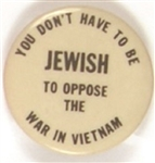 You Dont Have to be Jewish to Oppose the War in Vietnam