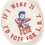 If I Were 21 Id Vote for LBJ High Chair