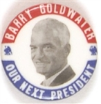 Goldwater Our Next President
