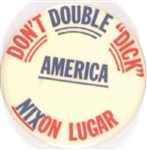 Dont Double Dick America Anti Nixon, Lugar