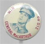 General MacArthur Win or Die