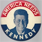 America Needs Kennedy 4-Inch Celluloid