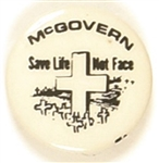 McGovern Save Life Not Face