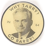 Why Tarry Go Barry Goldwater Flasher