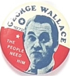 Wallace The People Need Him