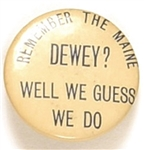 Remember the Maine, Dewey? We Guess We Do