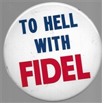 To Hell With Fidel