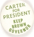 Carter for President Keep Brown Governor