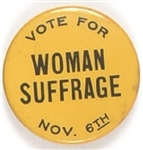 Vote for Woman Suffrage Nov. 6