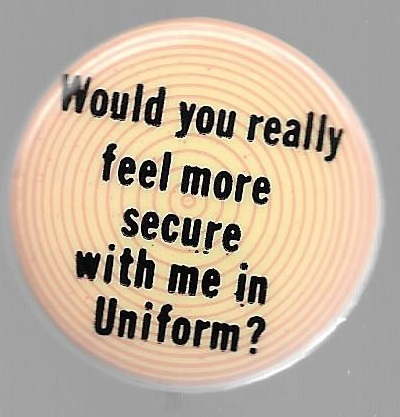 Vietnam Would You Really Feel More Secure With Me in Uniform?
