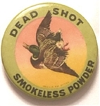 Dead Shot Smokeless Powder Colorful 1 1/4 Inch Pin