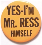 Yes, I'm Mr. Ress Himself