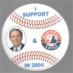 I Support Bush and the Montreal Expos