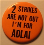 2 Strikes Are Not Out I'm for Adlai Stevenson 1960 Pin