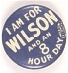 I am for Wilson, 8 Hour Day