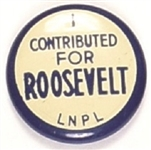 I Contributed for Roosevelt LNPL