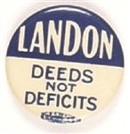 Landon Deeds Not Deficits