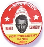 Robert Kennedy We Cant Wait