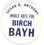 Susan B. Anthony Would Vote for Birch Bayh