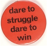 Dare to Struggle, Dare to Win