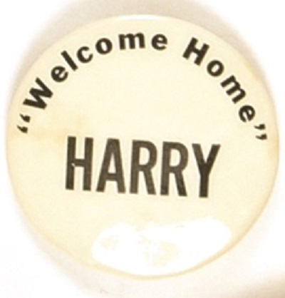 """Welcome Home"" Harry Truman"