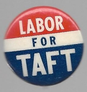 Labor for Robert Taft