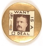 Theodore Roosevelt Awl Eye Want is a Square Deal