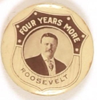 Theodore Roosevelt Four Years More