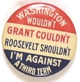 Washington Wouldn't, Grant Couldn't, Roosevelt Shouldn't
